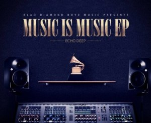Echo Deep – Music Is Music (MAIN MIX)