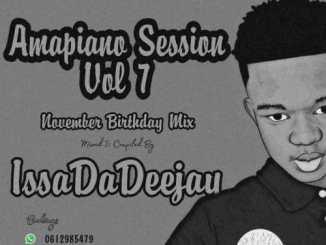 IssaDaDeejay – Amapiano Session Vol 7 November Birthday Mix