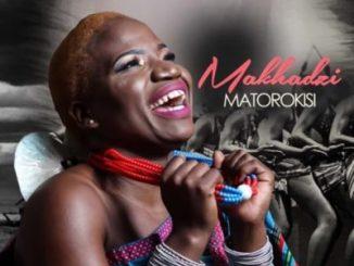 Makhadzi – Matorokisi