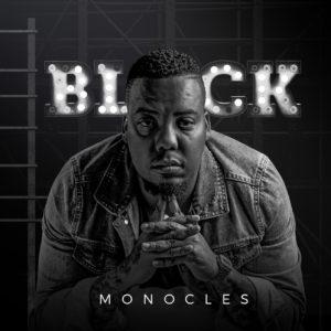 Monocles – Black Ft. VidaSoul