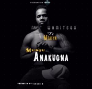 Nay Wa Mitego & Mtafya – Mungu Anakuona