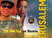 Master KG – Jerusalem ft. Nomcebo (DJ SMS Gqom Remix)