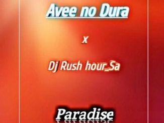 Avee no Dura x DJ Rush Hour SA – Paradise