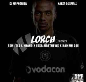 DJ Maphorisa & Kabza De Small – Lorch (Issa Matthews Remix)