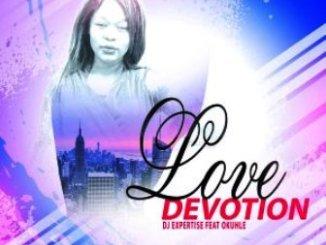 Dj Expertise & Okuhle – Love Devotion (Original Mix)