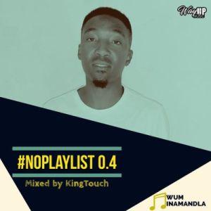 KingTouch – NoPlaylist 0.4 Mix