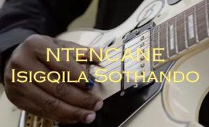 Ntencane – Isigqila Sothando