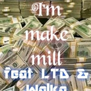 S.M.B – I'm Make A Mill Ft. LTD & Walka