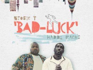 Stogie T ft Haddy Racks – Bad Luck