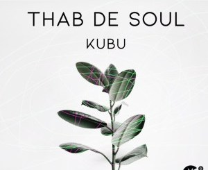 Thab De Soul – Kubu (Original Mix)