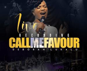 Deborah Lukalu – Call Me Favour