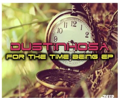 DustinhoSA – For The Time
