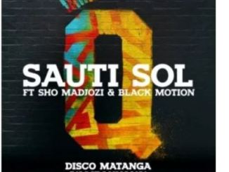 Sauti Sol – Disco Matanga (Yambakhana) Ft. Sho Madjozi & Black Motion