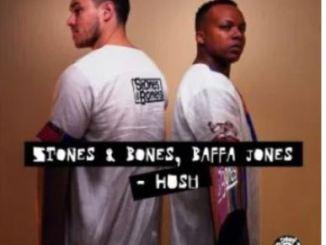 Stones & Bones & Baffa Jones – Hush EP