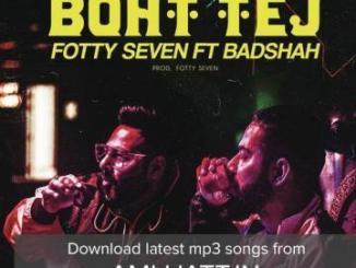 Badshah Ft. Fotty Seven - Boht Tej