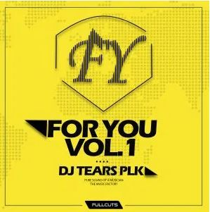 DJ Tears PLK – For You Vol​. ​1