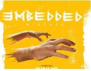 Dinho – Embedded Mix Vol 1