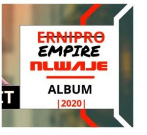 Ernipro Empire – Nlwaje