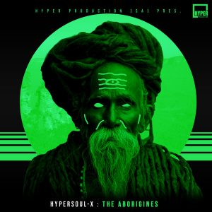 HyperSOUL-X – The Aborigines (Main HT)