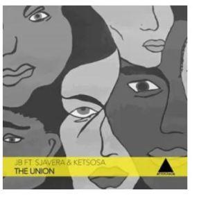 JB – The Union Ft. Sjavera & KetsoSA