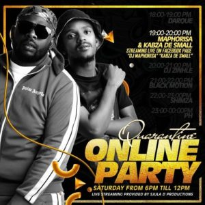 Kabza De Small & DJ Maphorisa – Quarantine Online Party Mix