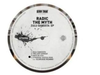 EP: Radic The Myth – Zulu Gangsta