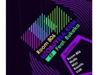 Room 806 – Uzobuyela Kum Ft. Bukeka