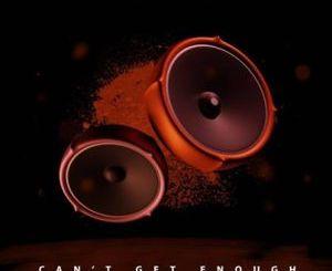 ThackzinDJ & Mick-Man – Can't Get Enough (Deeper Mix)