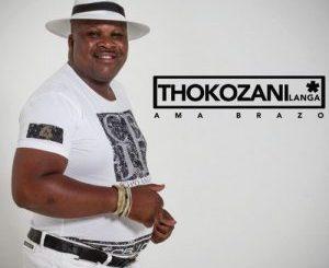 Thokozani Langa – Amabrazo (feat. Professor)