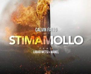 Calvin Fallo – Stima Mollo (feat Liquid Metsi & Manel)