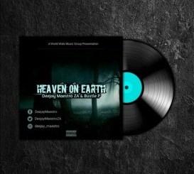 EP: Deejay Maestro & Bustle P – Heaven On Earth