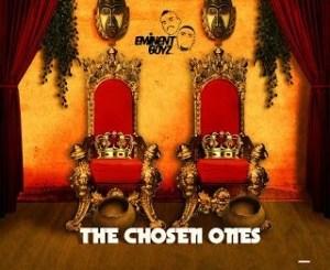 Eminent Boyz – The Chosen Ones