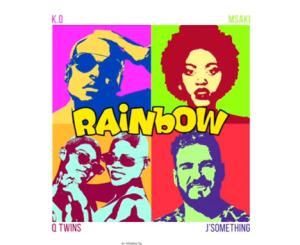 K.O, J'Something, Msaki & The Q Twins – Rainbow