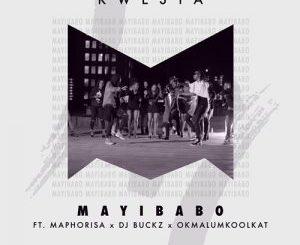 Kwesta – Mayibabo ft. Maphorisa, DJ Buckz & Okmalumkoolkat