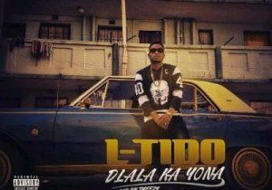 L-Tido – Dlala Ka Yona