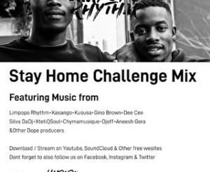 Limpopo Rhythm – Stay Home Challenge Mix