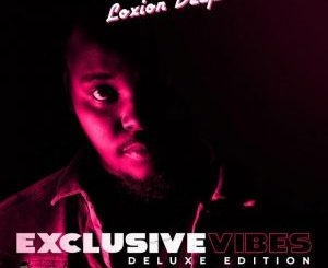 Loxion Deep – Exclusive Vibes Deluxe Edition 2020