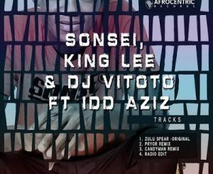 Sonsei, King Lee, DJ Vitoto – Zulu Spear Ft. Idd Aziz (Candy Man Remix)