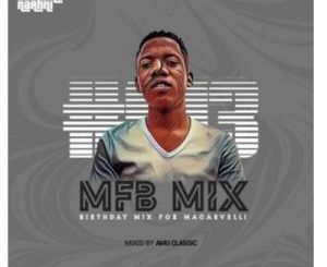 Amu Classic – MFB Mix #013 (Birthday Mix For Macarvelli)