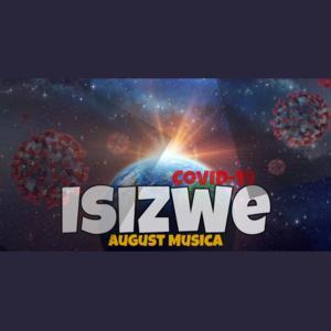 August Musica – Isizwe (COVID 19)