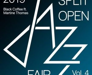 Black Coffee – Split Open Jazz Fair 2019 Vol. 4 Ft. Martine Thomas
