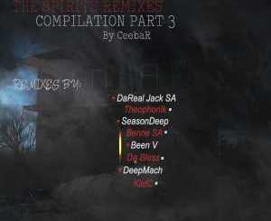CeebaR – The Spirits Remixes Compilation Part 3