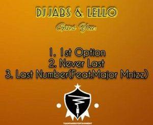 DJ Jabs & Lello – Last Number ft. Major Mniiz