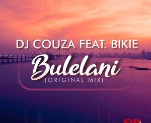 Dj Couza – Bulelani Ft. Bikie (Original Mix)