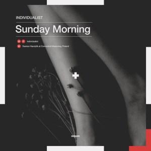 Individualist – Sunday Morning