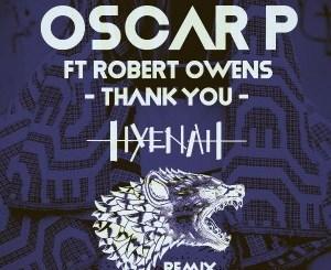 Oscar P & Robert Owens – Thank You (Hyenah Remixes)