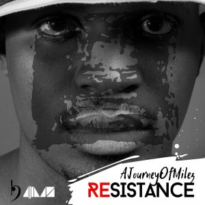 AJourneyOfMilez – Resistance
