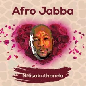 Afro Jabba – Ndisakuthanda