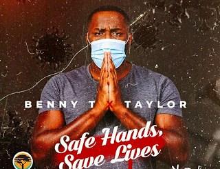 Benny T & Taylor – Safe Hands, Save Lives