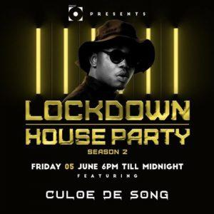 Culoe De Song – Lockdown House Party Season 2